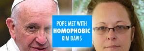 Pope met with  homophobic Kim Davis